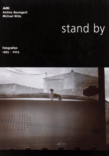 AMI,Baumgartl,Witte Michael - Stand by. Fotografien 1995-2003 (Spanish, English and German Edition) by Ediciones Universidad de Salamanca Ediciones Universidad de