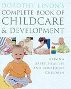 Complete Childcare and Development by Dorothy Einon (2001-03-30)
