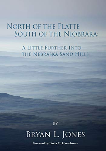 North of the Platte, South of the Niobrara: A Little Further into the Nebraska Sand Hills