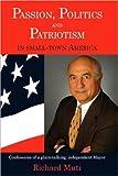 Passion, Politics and Patriotism in Small-Town Americ, Richard Muti, 1595941916