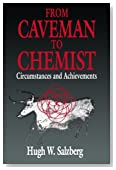 From Caveman to Chemist: Circumstances and Achievements (American Chemical Society Publication)
