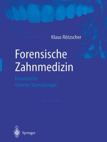 Forensische Zahnmedizin: Forensische Odonto-Stomatologie