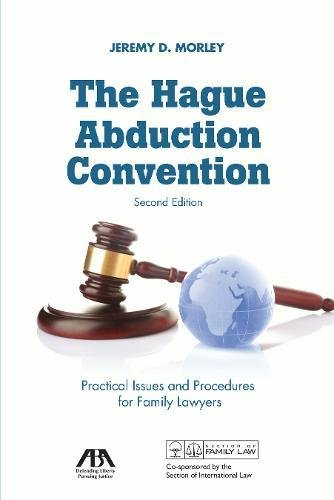 - The Hague Abduction Convention: Practical Issues and Procedures for Family Lawyers