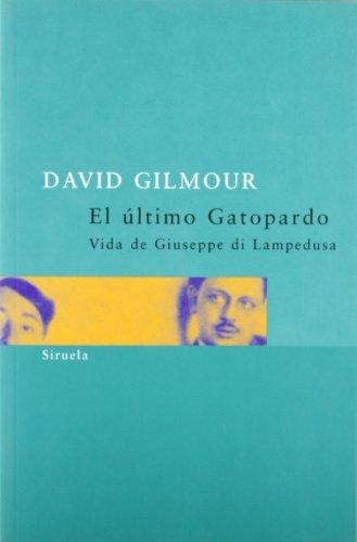 Descargar Libro El último Gatopardo: Vida De Giuseppe Di Lampedusa David Gilmour