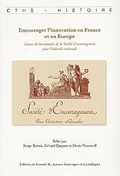 Encourager l'innovation en France et en Europe : Autour du bicentenaire de la Société d'encouragement pour l'industrie nationale