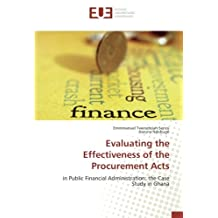 Evaluating the Effectiveness of the Procurement Acts: in Public Financial Administration: the Case Study in Ghana