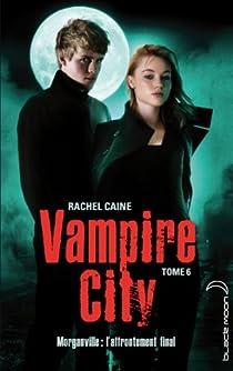 Vampire City, tome 6 : Carpe Corpus par Caine