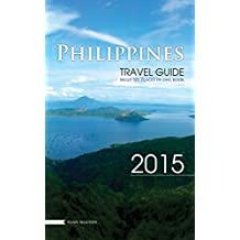 Philippines travel guide: Must-see places in one book.