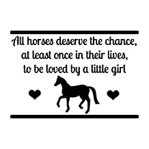 Horse Vinyl Wall Decal: Horses Deserve To Be Loved By A Little Girl Quote, Perfect Art for Girls Room Decor. Our Wall Decals are Made In The USA!