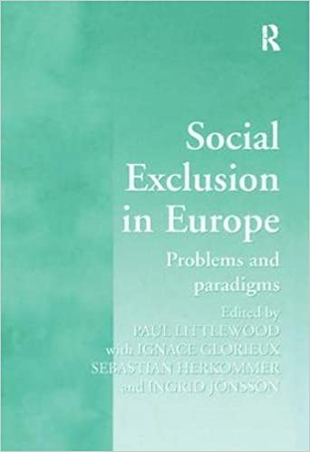 Social Exclusion in Europe: Problems and Paradigms