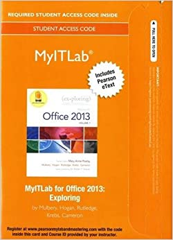 MyLab IT with Pearson eText -- Access Card -- for Exploring with Office 2013