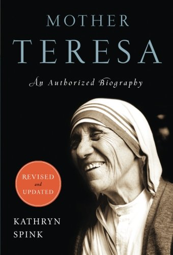 Mother Teresa (Revised and updated): An Authorized Biography