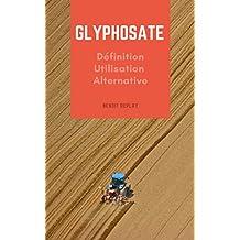 Glyphosate: définition, utilisation, alternative  (French Edition)