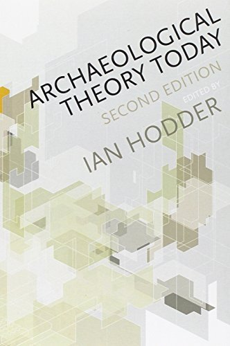 Archaeological Theory Today 2nd edition by Hodder, Ian (2012) Paperback