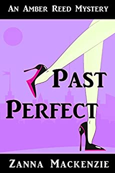 Past Perfect: A Humorous Romantic Mystery (Amber Reed Mystery Book 4) by [Mackenzie, Zanna]