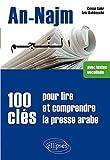 An-Najm 100 Clés pour Lire & Comprendre la Presse Arabe