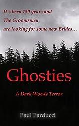 Ghosties: A Dark Woods Terror