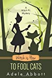 Witch Is How To Fool Cats
