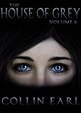 The House of Grey- Volume 6