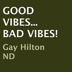 Good Vibes... Bad Vibes!
