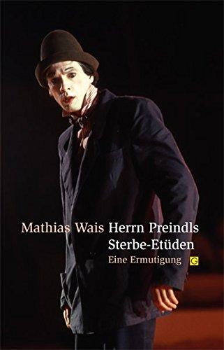 Herrn Preindls Sterbe-Etüden: Eine Ermutigung