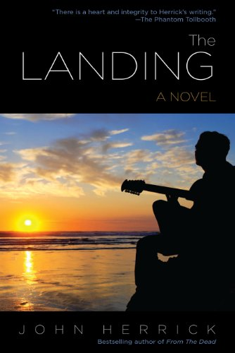 The Landing: A novel of music, dreams, and the power of love (John Herrick Collection Book 2)