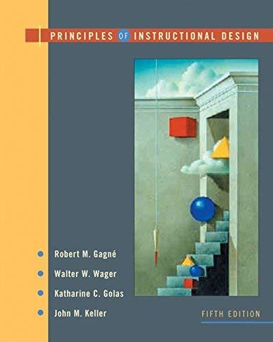 Principles Of Instructional Design By Robert M Gagne 2004 06 15 Robert M Gagne Walter W Wager Katharine Golas John M Keller Amazon Com Books