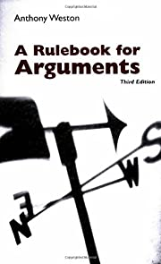 A Rulebook for Arguments by Anthony Weston…