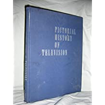 A Pictorial History of Television