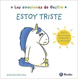 Las emociones de Gastón. Estoy triste: Amazon.es: Chien Chow Chine, Aurélie, Chien Chow Chine, Aurélie, Ramírez Guijarro, Alba: Libros