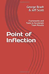Point of Inflection: Frameworks and Tools to Accelerate Team Results Paperback