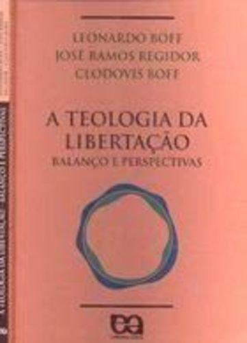 A Teologia Da Libertacao: Balanco E Perspectivas (Serie Religiao E Cidadania) (Portuguese Edition)