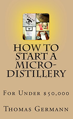 How To Start a Micro-Distillery For Under $50,000