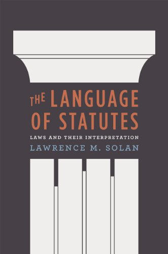 The Language of Statutes: Laws and Their Interpretation (Chicago Series in Law and Society) by University of Chicago Press
