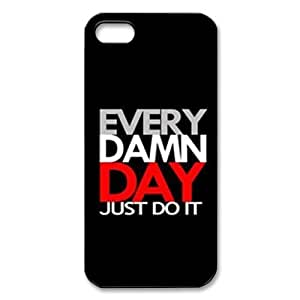 EVERY DAMN DAY JUST DO IT nike Unique Apple Iphone 5 5S Durable Hard Plastic Case Cover unique logo protector bumper DIY Personalized portrait customized cover back shell creative gift ultra-thin best Quality Limited Edition by iStyle