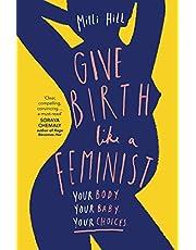 Hill, M: Give Birth Like a Feminist