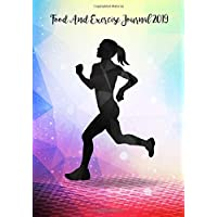 Food And Exercise Journal 2019: A Year - 365 Daily - 52 Week 2019 Planner Daily Weekly and Monthly Food exercise & fitness diet journal Diary For weight loss | Happy Colorful Women Design