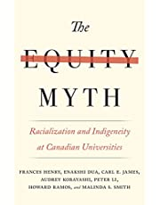 The Equity Myth: Racialization and Indigeneity at Canadian Universities