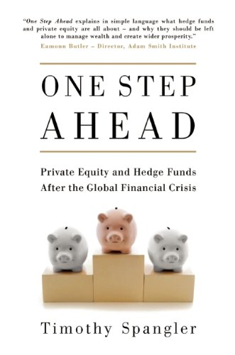 One Step Ahead  Private Equity And Hedge Funds After The Global Financial Crisis