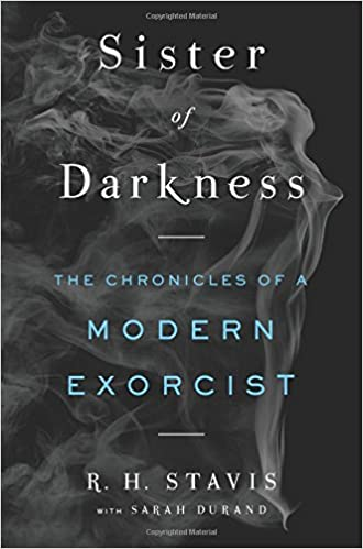 Sister of Darkness The Chronicles of a Modern Exorcist