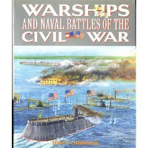 Warships and Naval Battles of the Civil War
