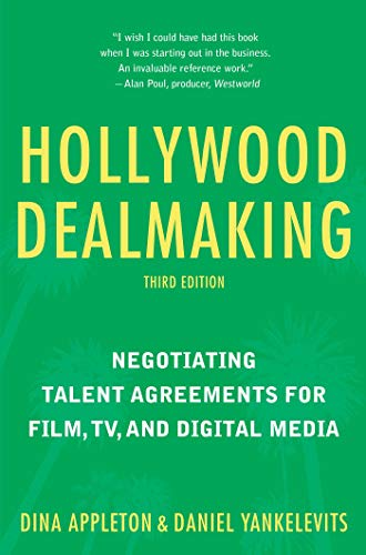 Pdf Entertainment Hollywood Dealmaking: Negotiating Talent Agreements for Film, TV, and Digital Media (Third Edition)