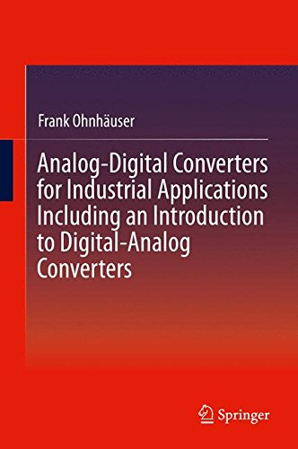 Analog-Digital Converters for Industrial Applications Including an Introduction to Digital-Analog (Adc Analog Digital Converter)