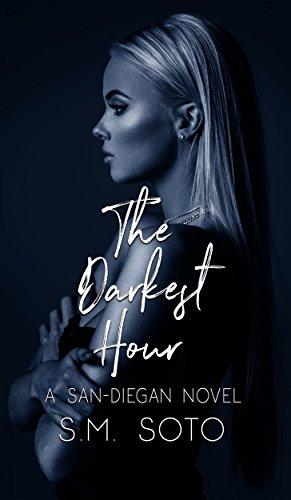 The Darkest Hour: A San Diegan Novel by [Soto, S. M.]