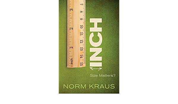 Inch: Size Matters? (English Edition) eBook: Kraus, Norm: Amazon ...