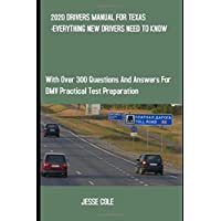 2020 DRIVERS MANUAL FOR TEXAS -EVERYTHING NEW DRIVERS NEED TO KNOW: With Over 300 Questions and Answers for DMV…