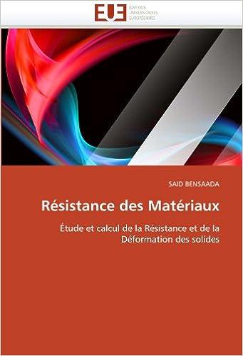 Lire Résistance des Matériaux: Étude et calcul de la Résistance et de la Déformation des solides pdf epub