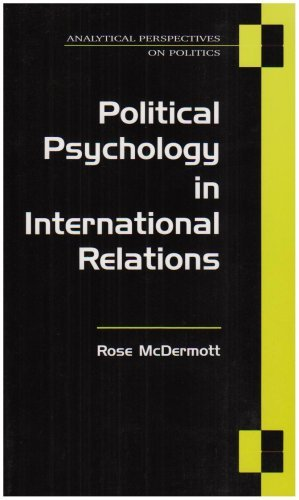 Political Psychology in International Relations: 1st (First) Edition ebook