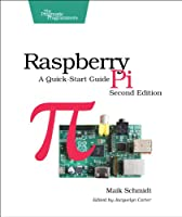 Raspberry Pi: A Quick-Start Guide, 2nd Edition Front Cover