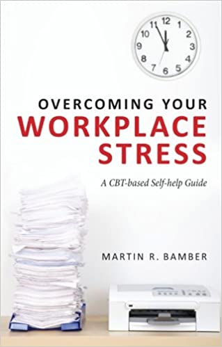 Overcoming Your Workplace Stress: A CBT-based Self-help